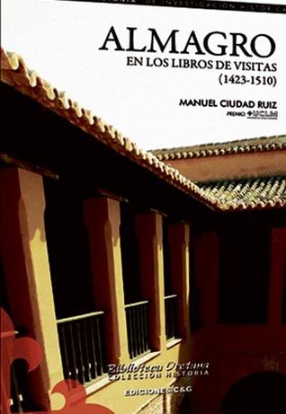 Almagro en los libros de visitas (1423-1510) Manuel Ciudad Ruiz