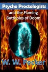 Psycho Proctologists and the Flaming Buttholes of Doom by W.W. Pecker