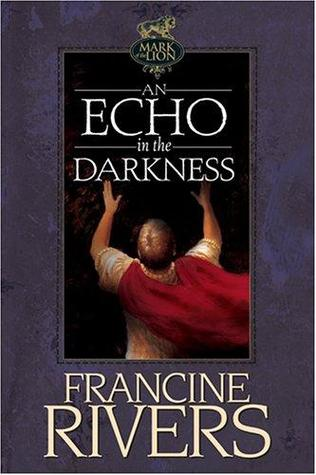 An Echo in the Darkness (Mark of the Lion, #2)  by  Francine Rivers