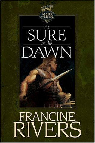As Sure as the Dawn (Mark of the Lion, #3) Francine Rivers