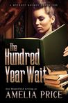 The Hundred Year Wait (Mycroft Holmes Adventures, #1)