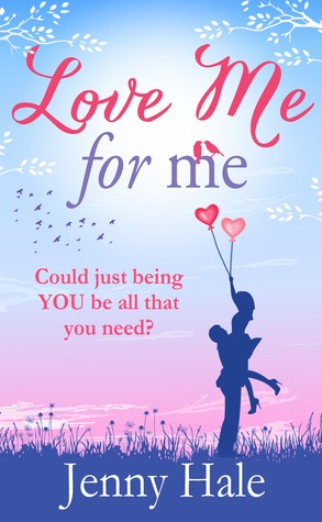 Love Me for Me by Jenny  Hale