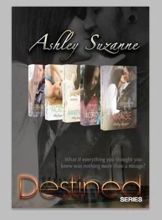 Destined Series Box Set: Mirage, Inception, Awakening, Facade and Epiphany (Destined, #1-4)