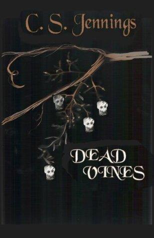 Dead Vines  by  C. S. Jennings