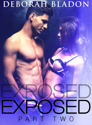 Exposed - Part Two (Exposed, #2)