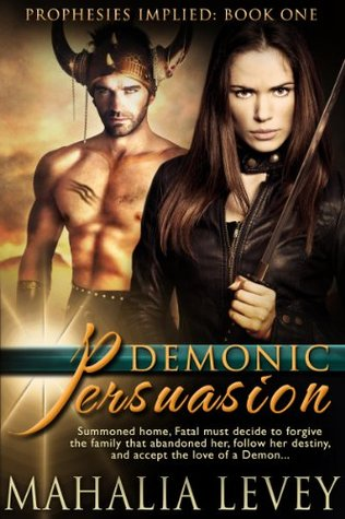 Demonic Persuasion (Prophesies Implied, #1) Mahalia Levey
