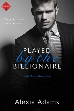 Played by the Billionaire (Guide to Love, #1)