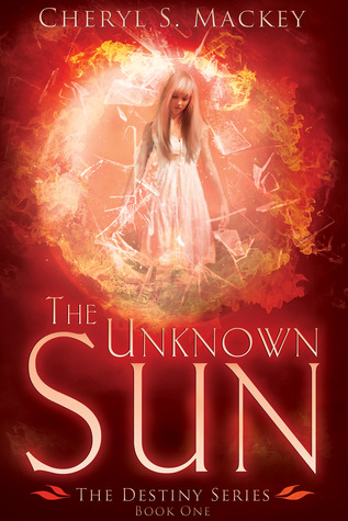 The Unknown Sun (The Destiny Series Book 1)