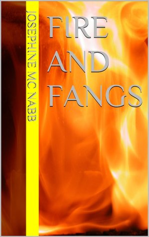 Fire and Fangs by Josephine McNabb