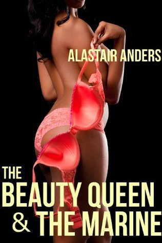 The Beauty Queen & the Marine Alastair Anders