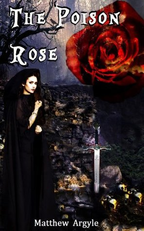 The Poison Rose Matthew Argyle