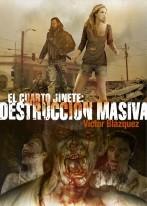 El Cuarto Jinete: Destrucción Masiva