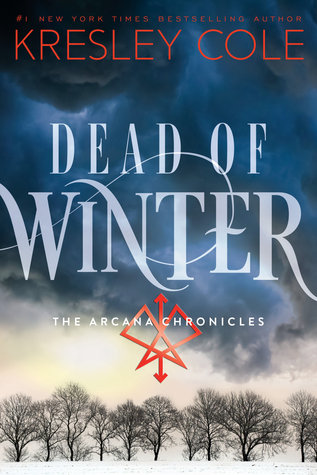 Dead of Winter (The Arcana Chronicles #3) by Kresley Cole