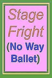 Stage Fright (No Way Ballet)  by  Suzanne Weyn