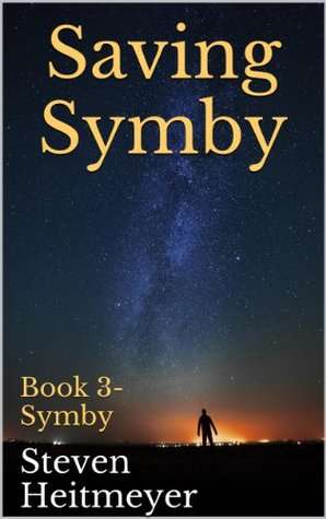 Saving Symby: Book 3- Symby  by  Steven Heitmeyer