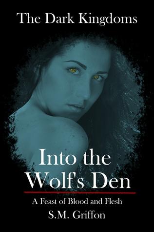 The Dark Kingdoms: Into the Wolfs Den  by  S.M. Griffon