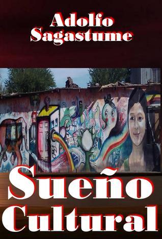 Sueño Cultural  by  Adolfo Sagastume
