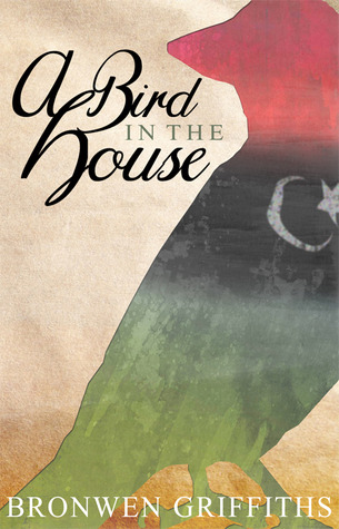 A Bird in the House by Bronwen Griffiths