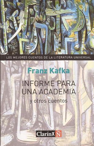 Informe para una academia y otros cuentos Franz Kafka