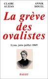 La grève des ovalistes. Lyon, juin-juillet 1869