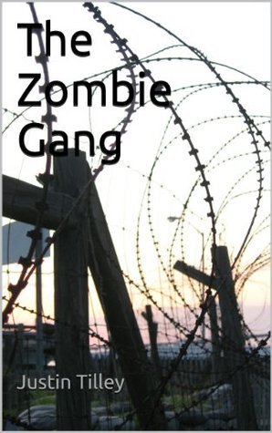 The Zombie Gang #2  by  Justin Tilley