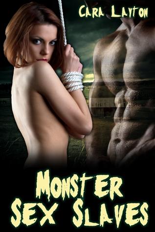 Monster Sex Slaves Cara Layton