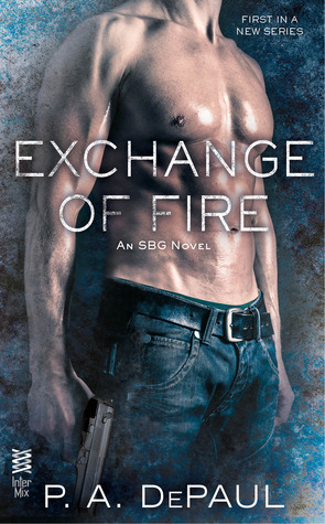 ScarlettReader's Review of Exchange of Fire (SBG #1) by P.A. DePaul