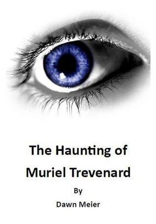 The Haunting of Muriel Trevenard Dawn Meier