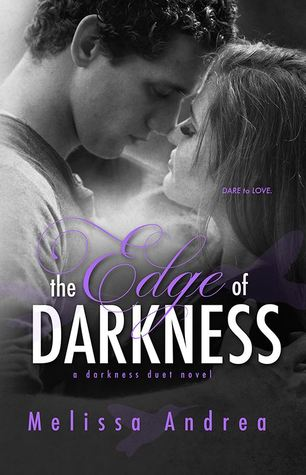 The Edge of Darkness (Darkness Duet, #1)