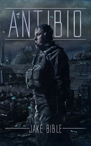 AntiBio: A Post Apocalyptic Thriller