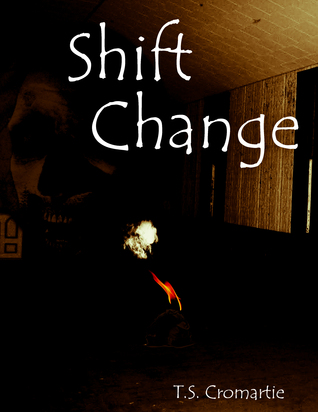 Shift Change  by  T.S. Cromartie