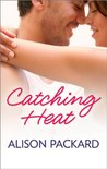 Catching Heat (Feeling the Heat, #3)