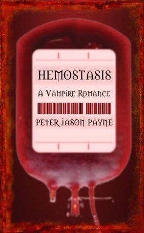 Hemostasis: A Vampire Romance Peter Jason Payne