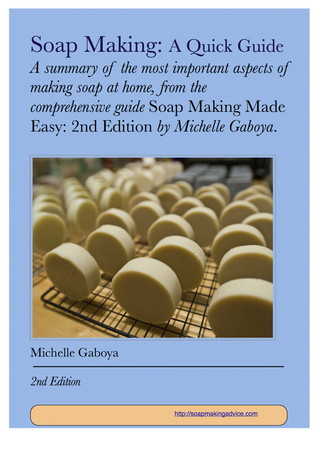 Soap Making: A Quick Guide Michelle Gaboya