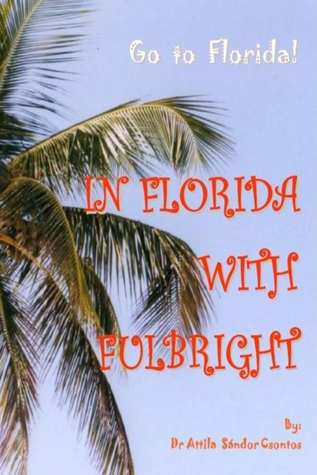 In Florida with Fulbright Attila Csontos