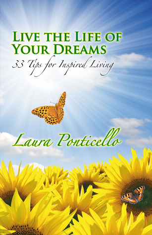 Live the Life of Your Dreams by Laura Ponticello