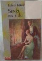 Senke na zidu  by  Radoslav Petković