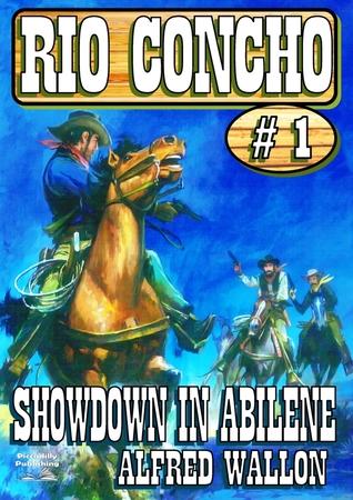 Showdown in Abilene (A Rio Concho Western #1) Alfred Wallon