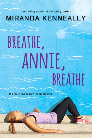 {ARC Review+Giveaway} Breathe Annie Breathe by Miranda Kenneally @MirandaKennealy