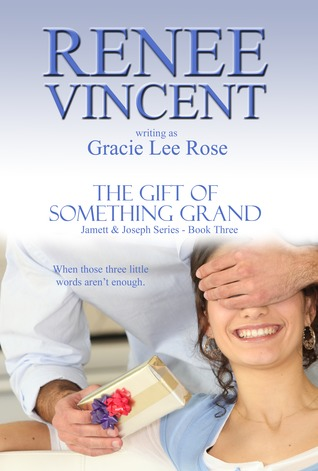The Gift of Something Grand (Jamett & Joseph, #3)