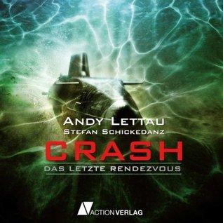 Crash: Das letzte Rendezvous  by  Stefan Schickedanz