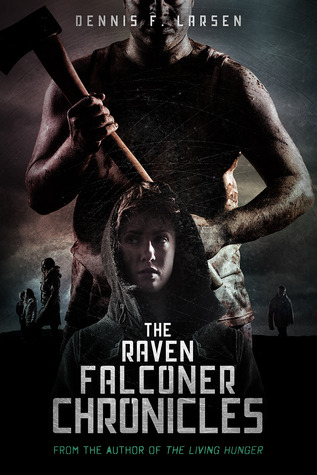 The Raven Falconer Chronicles by Dennis F. Larsen