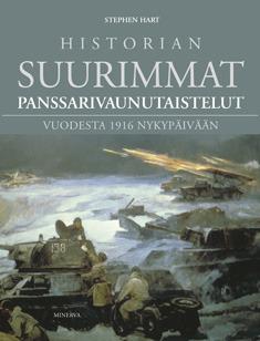 Historian suurimmat panssarivaunutaistelut vuodesta 1916 nykypäivään Stephen   Hart