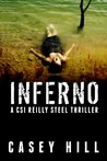 Inferno (CSI Reilly Steel, #2)