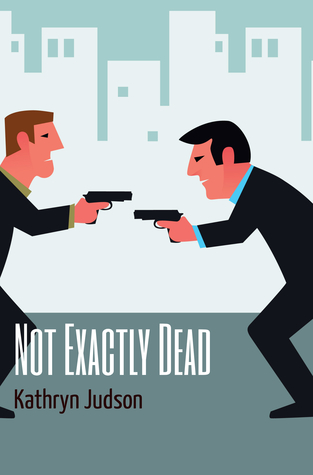 Not Exactly Dead by Kathryn Judson