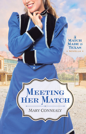 Meeting Her Match (A Match Made in Texas, #4)
