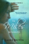 The Miles Between Us (Jackson Falls, #5)