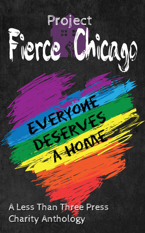 Project Fierce Chicago by Less Than Three Press