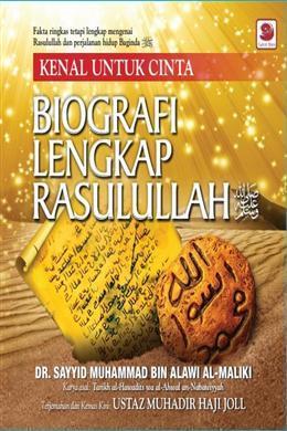 Kenal Untuk Cinta: Biografi Lengkap Rasulullah SAW  by  محمد بن علوي المالكي