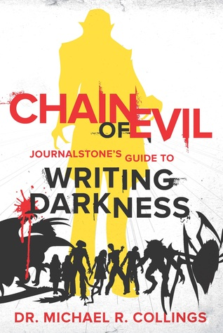 CHAIN OF EVIL - JOURNALSTONE'S GUIDE TO WRITING DARKNESS by Michael R. Collings